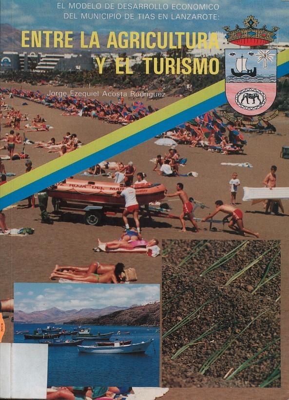 El modelo de desarrollo económico del municipio de Tías en Lanzarote: Entre la agricultura y el turismo