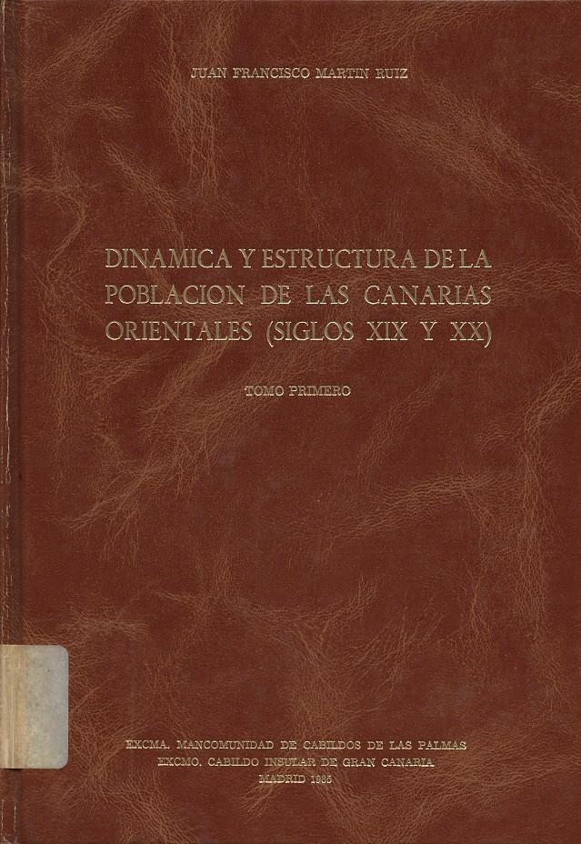 Dinámica y estructura de la población de las Canarias Orientales (siglos XIX y XX). Tomo I