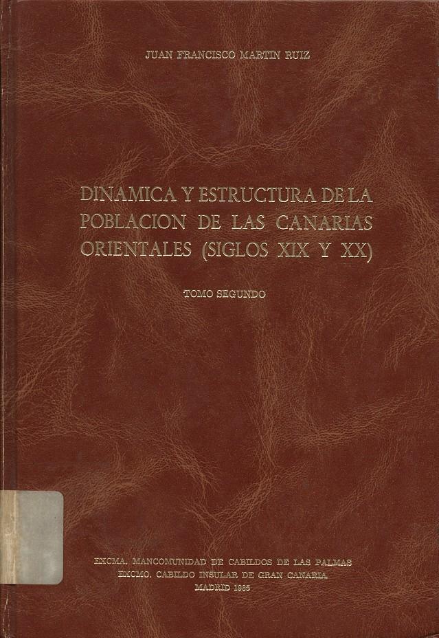 Dinámica y estructura de la población de Canarias (siglo XIX y XX). Tomo II