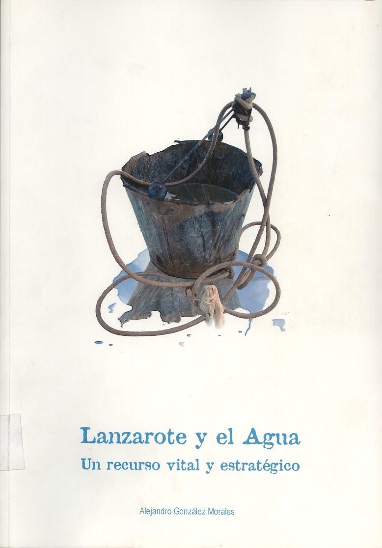 Lanzarote y el agua. Un recurso vital y estratégico