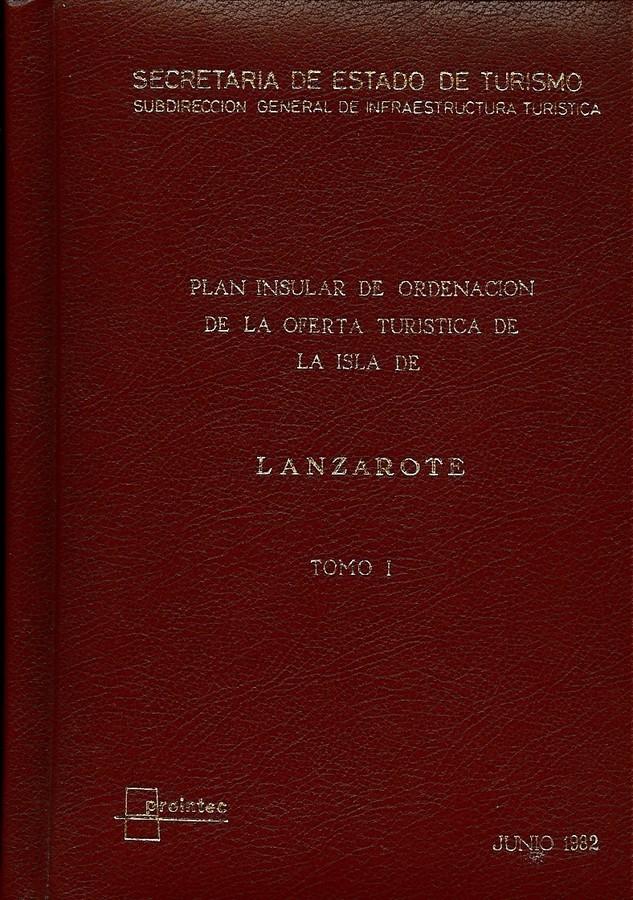 Tomo I. Plan Insular de Ordenación de la Oferta Turística de la isla de Lanzarote (1982).