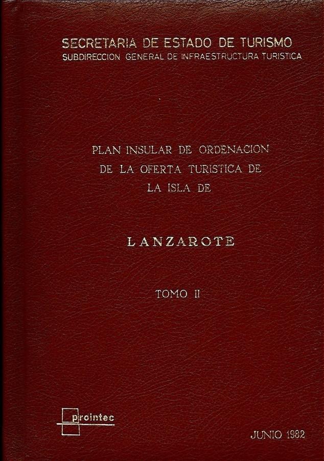 Tomo II. Plan Insular de Ordenación de la Oferta Turística de la Isla de Lanzarote (1982).