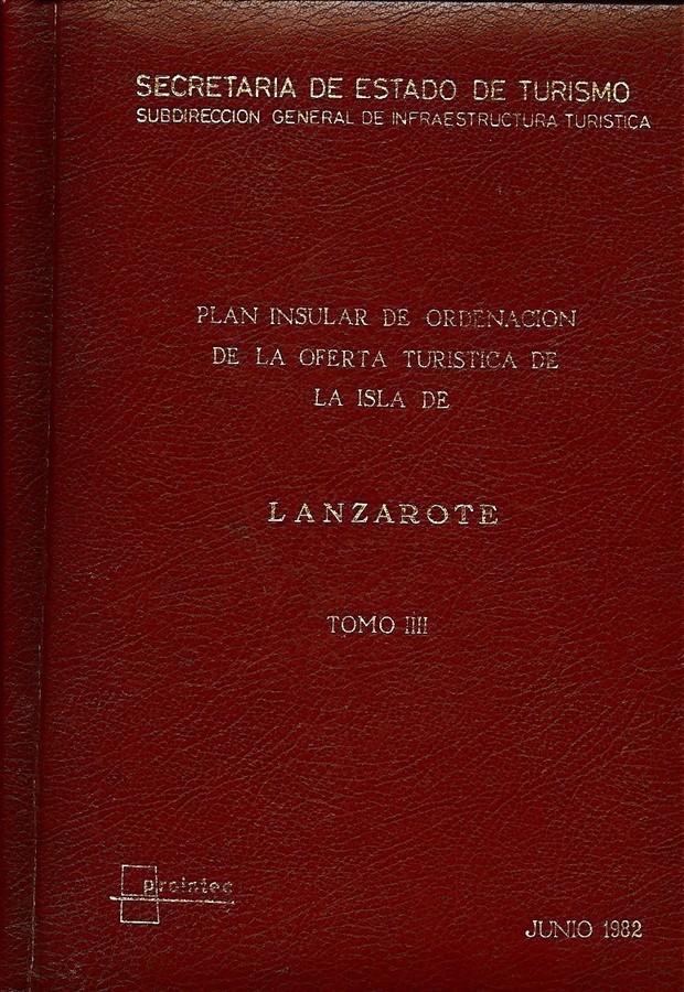 Tomo III. Plan Insular de Ordenación de la Oferta Turística de la Isla de Lanzarote (1982).