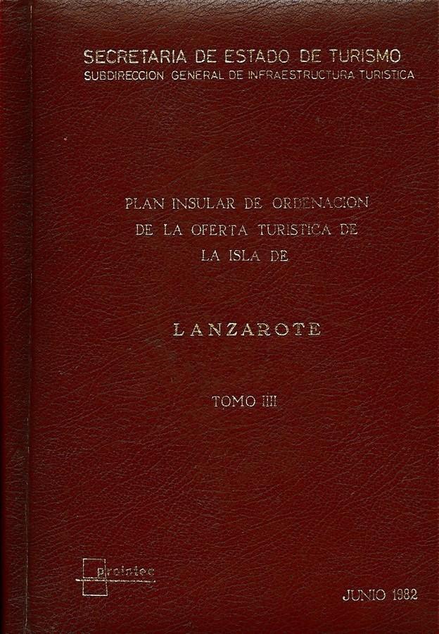 Tomo IV. Plan Insular de Ordenación de la Oferta Turística de la Isla de Lanzarote (1982).
