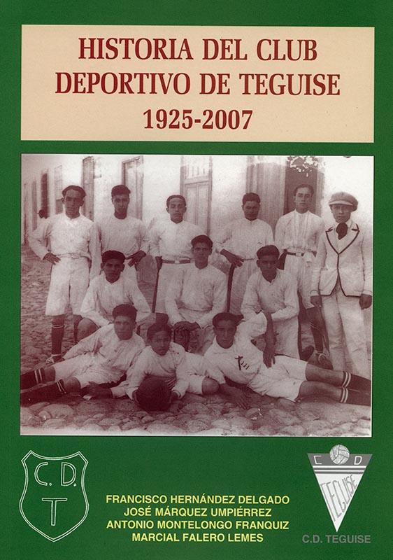 Historia del Club Deportivo de Teguise. 1925-2007