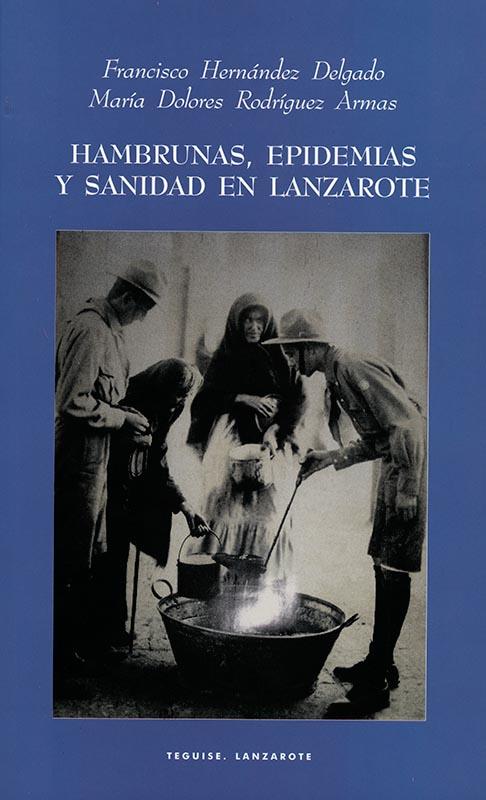 Hambrunas, epidemias y sanidad en Lanzarote