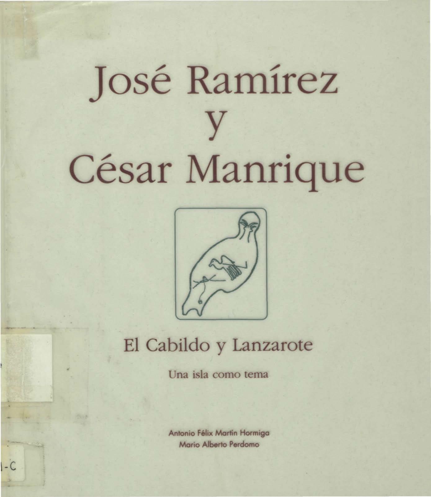 José Ramírez y César Manrique. El Cabildo y Lanzarote, una isla como tema