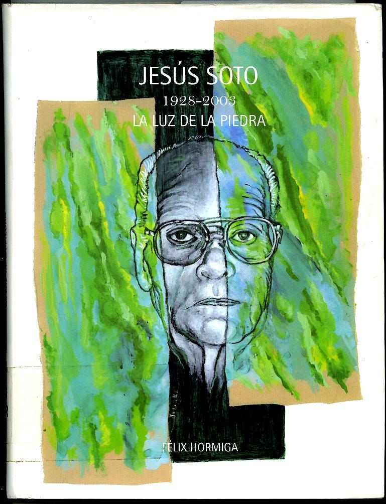 Jesús Soto, 1928-2003: la luz de la piedra