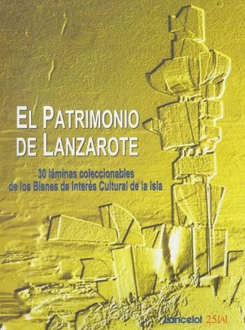 El patrimonio de Lanzarote: 30 láminas coleccionables de los Bienes de Interés Cultural de la isla