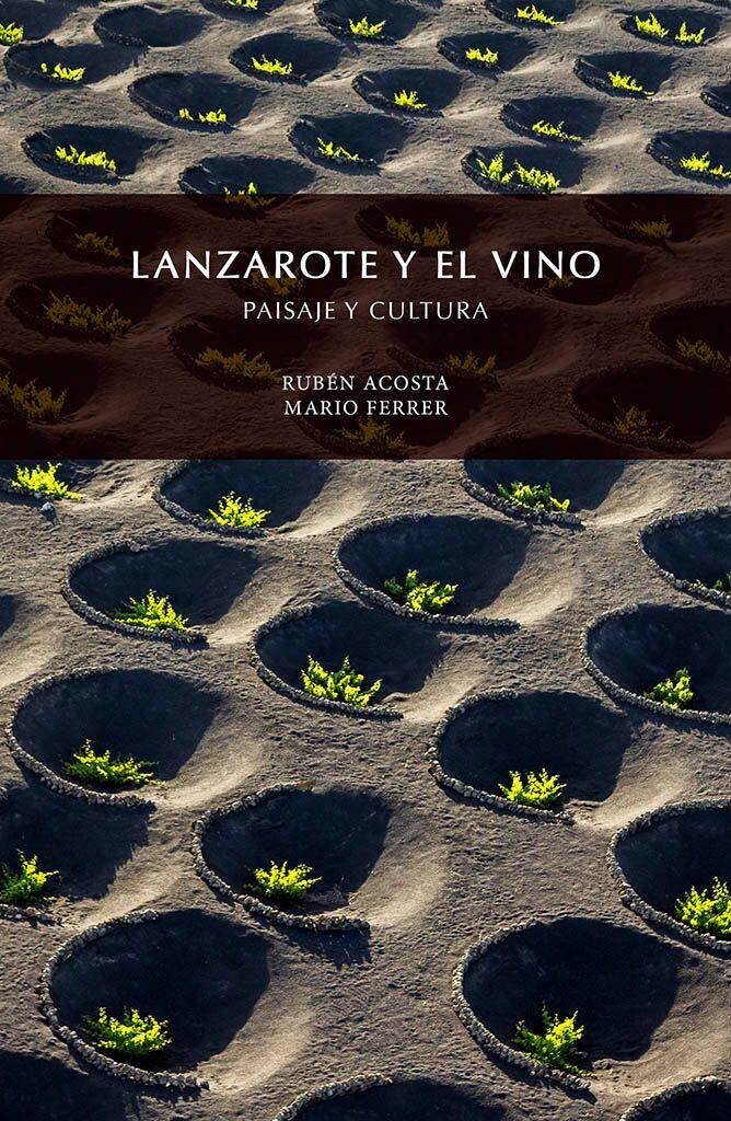 Lanzarote y el vino. Paisaje y cultura