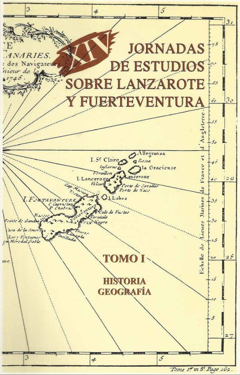 XIV Jornadas de estudios sobre Lanzarote y Fuerteventura (Tomo I)