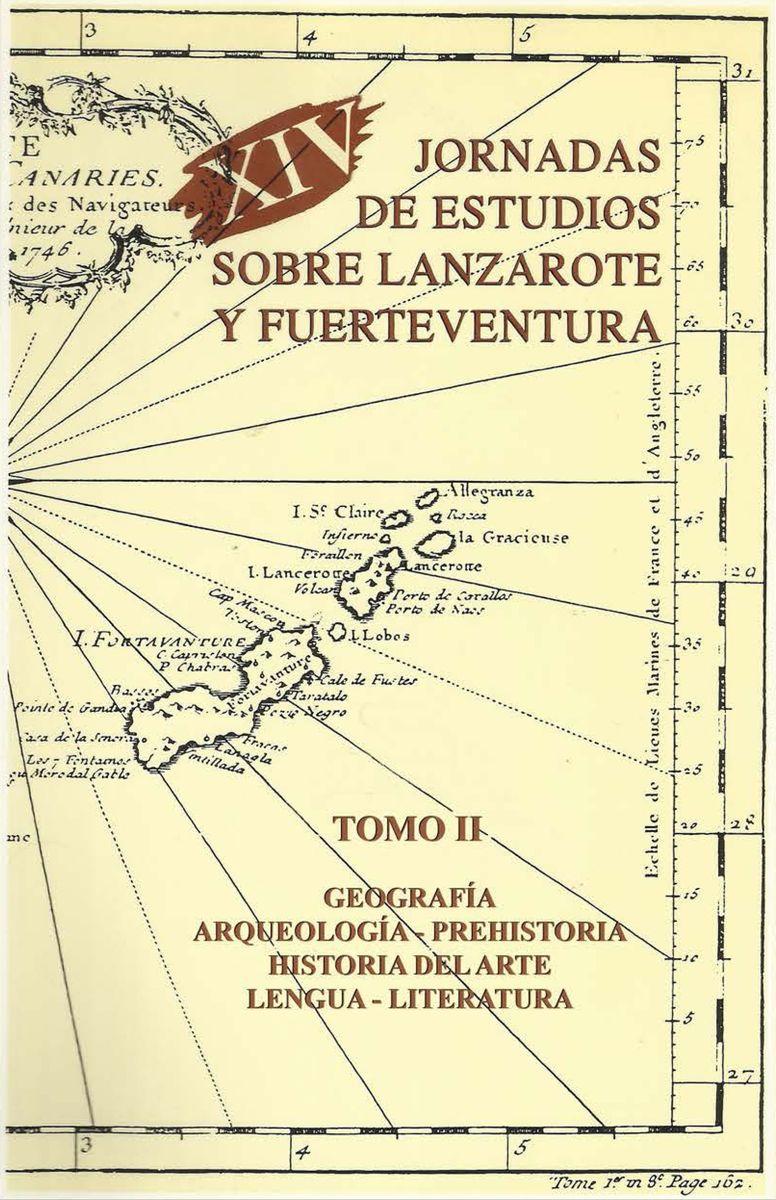 XIV Jornadas de estudios sobre Lanzarote y Fuerteventura (Tomo II)