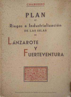 Plan de riegos e industrialización de las islas de Lanzarote y Fuerteventura