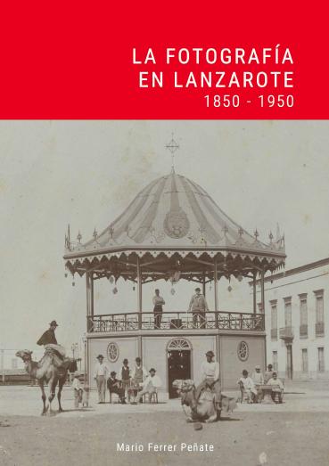 La fotografía en Lanzarote: 1850-1950