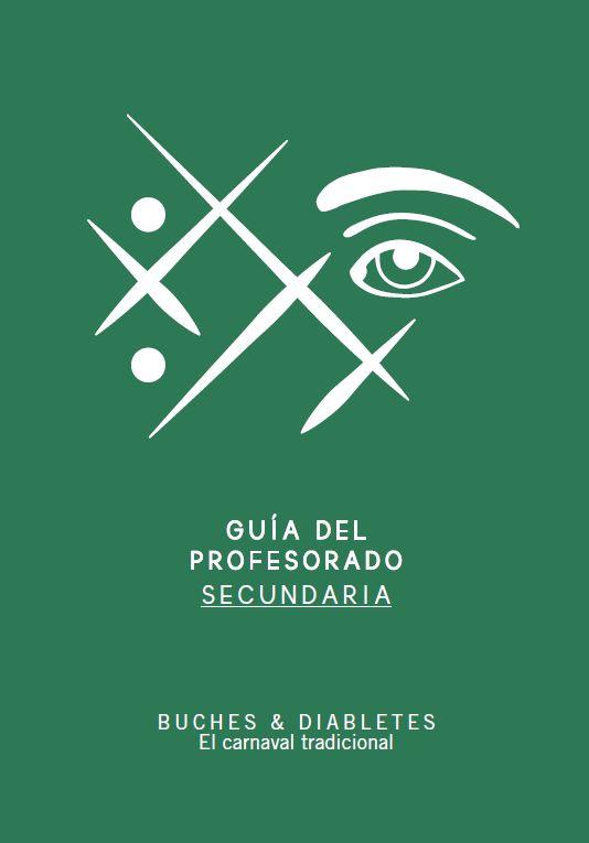 Guía didáctica de la exposición BUCHES & DIABLETES. El Canarval tradicional (Profesorado. Secundaria)