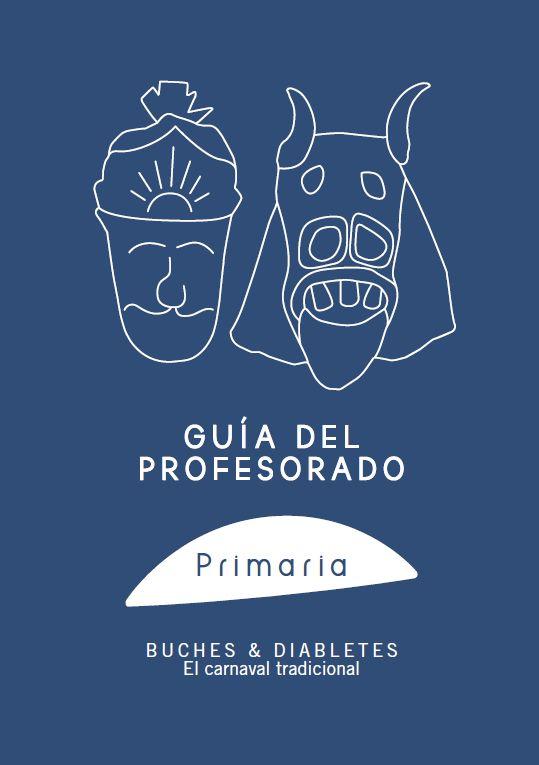 Guía didáctica de la exposición BUCHES & DIABLETES. El Canarval tradicional (Profesorado. Primaria)