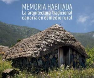 Memoria habitada. La arquitectura tradicional canaria en el medio rural
