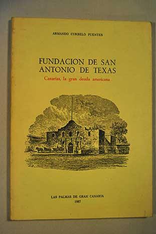 Fundación de San Antonio de Texas. Canarias, la gran deuda americana