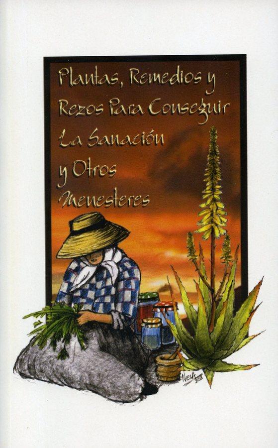 Plantas, remedios y rezos para conseguir la sanación y otros menesteres