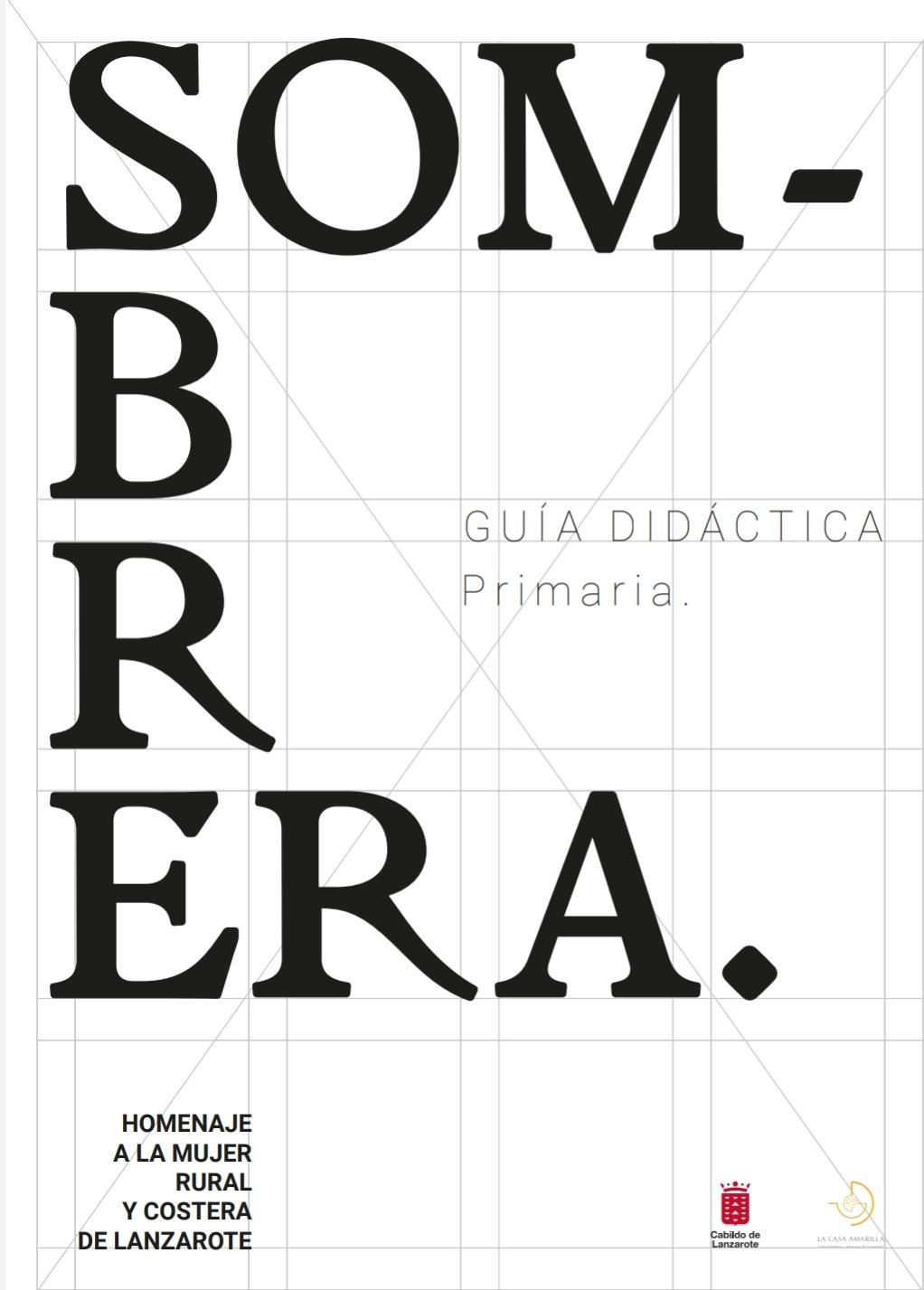 """Guía didáctica de la exposición """"Sombrera. Homenaje a la mujer rural y costera de Lanzarote"""". Nivel primaria"""