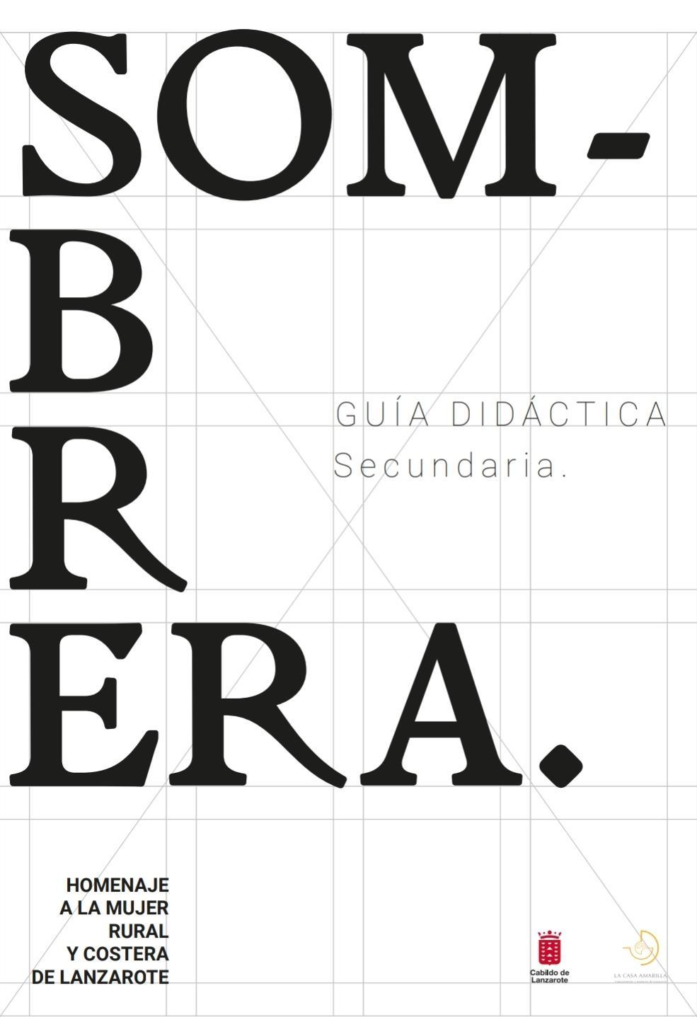 """Guía didáctica de la exposición """"Sombrera. Homenaje a la mujer rural y costera de Lanzarote"""". Nivel secundaria"""