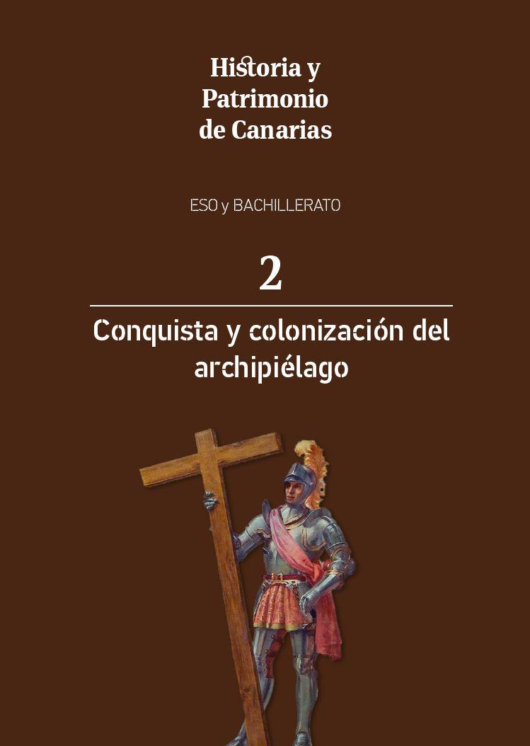 Conquista y colonización del archipiélago. ESO y Bachillerato
